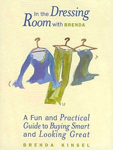 9781885171511: In the Dressing Room with Brenda: A Fun and Practical Guide to Buying Smart and Looking Great
