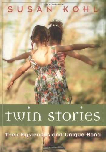 Twin Stories: Their Mysterious and Unique Bond: Kohl, Susan