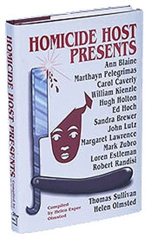 Homicide Host Presents: Olmsted, Helen E. (editor); Holton, Hugh; Hoch, Ed; Lutz, John; Lawrence, ...