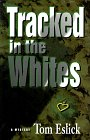 Tracked in the Whites: A Mystery