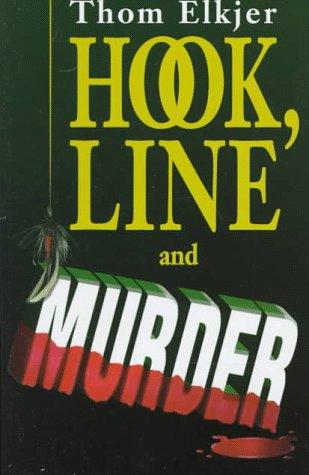 Hook, Line & Murder: A Mystery: Elkjer, Thom