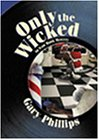 ONLY THE WICKED: An Ivan Monk Mystery