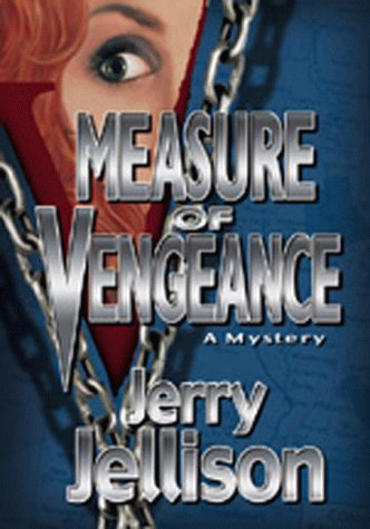 Measure of Vengeance: Jerry Jellison