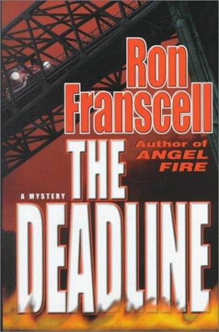 The Deadline: A Mystery: Franscell, Ron