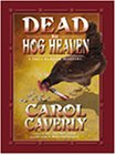 Dead in Hog Heaven : Thea Barlow/Wyoming Mystery