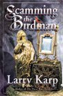 Scamming the Birdman: A Thomas Purdue Mystery: Karp, Laurence E.; Karp, Larry