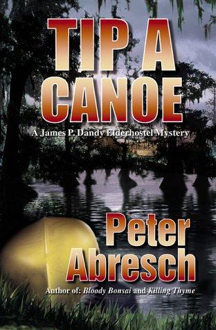 9781885173928: Tip a Canoe: A Jim P. Dandy Elderhostel Mystery (James P. Dandy Elderhostel Mysteries)