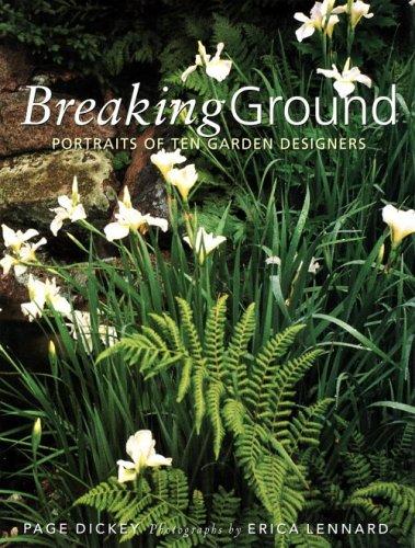 9781885183378: Breaking Ground: Portraits of 10 Garden Designers