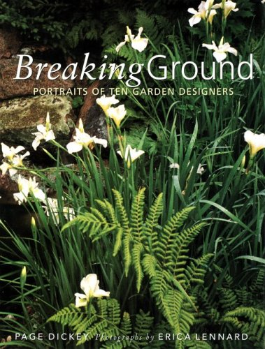 9781885183378: Breaking Ground: Portraits of 10 Garden Designers
