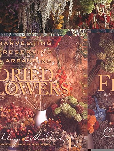 Harvesting, Preserving & Arranging Dried Flowers (signed)