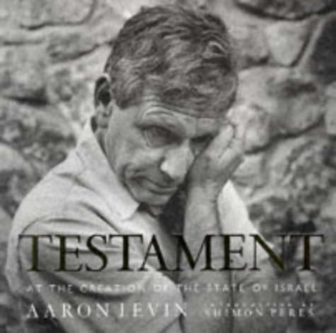 Testament: At the Creation of the State of Israel: Levin, Aaron