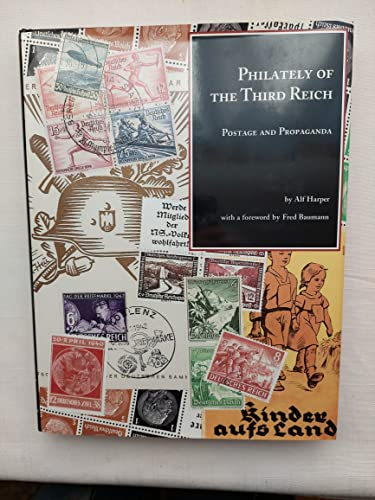 Philately of the Third Reich: Postage and propaganda: Harper, A