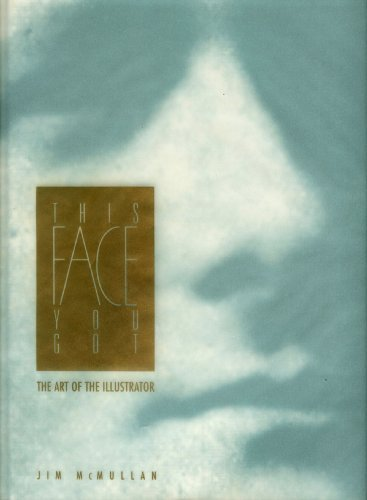This Face You Got: The Art of the Illustrator: McMullan, James