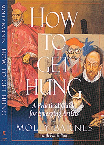 9781885203083: How to Get Hung: A Practical Guide for Emerging Artists
