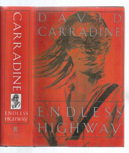 Endless Highway: Carradine, David; Charles E Tuttle Co Inc Journey Editions