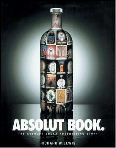 9781885203328: Absolut Book.: The Absolut Vodka Advertising Story