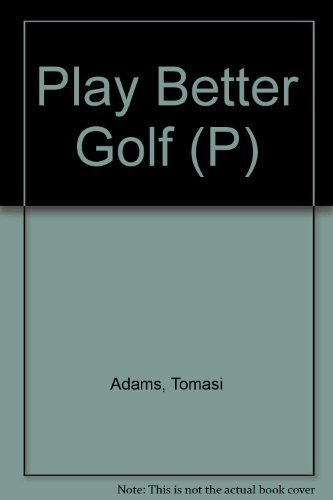 9781885203410: Play Better Golf (P)