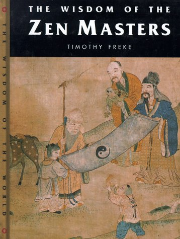 9781885203533: Wisdom of the Zen Masters (Wisdom of the Masters Series)
