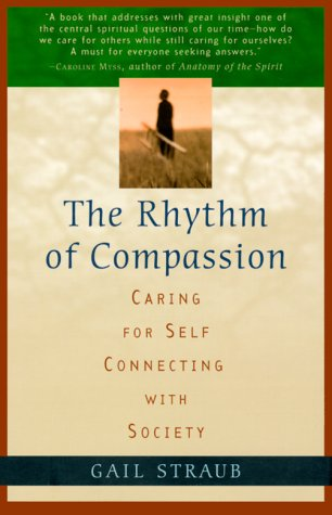 9781885203830: Rhythm of Compassion: Caring for Self, Connecting with Society