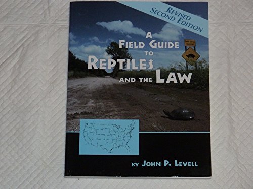 Field Guide to Reptiles and the Law: John P. Levell