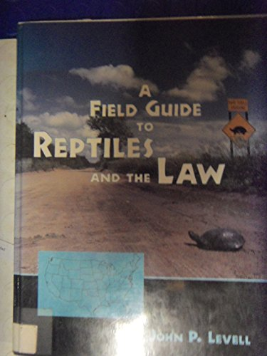 A Field Guide to Reptiles and the: Levell, John P.