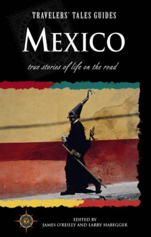 Travelers' Tales Mexico (Country Guides) (1885211007) by James O'Reilly