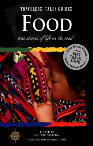 9781885211095: Food: True Stories of Life on the Road (Travelers' Tales Guides)