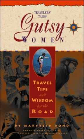 9781885211156: Gutsy Women: Travel Tips and Wisdom for the Road (Travelers' Tales) (No. 1)