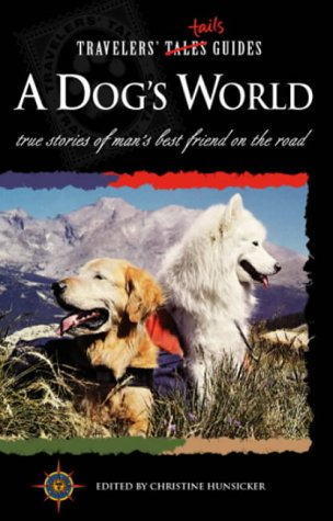 9781885211231: Travelers' Tales - A Dog's World