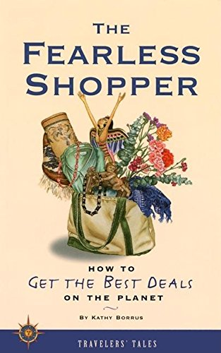 9781885211392: The Fearless Shopper: How to Get the Best Deals on the Planet (Travelers' Tales Guides)
