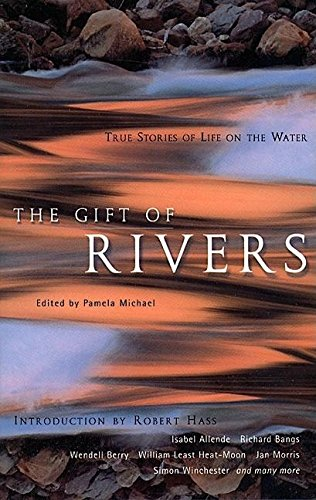 The Gift of Rivers: True Stories of Life on the Water (Travelers' Tales Guides): Travelers' ...