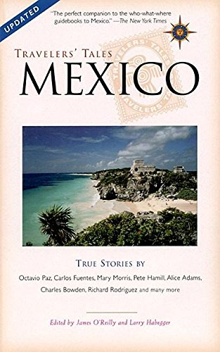 9781885211590: Travelers' Tales Mexico: True Stories (Travelers' Tales Guides)