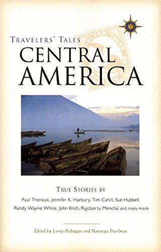 9781885211743: Travelers' Tales Central America: True Stories
