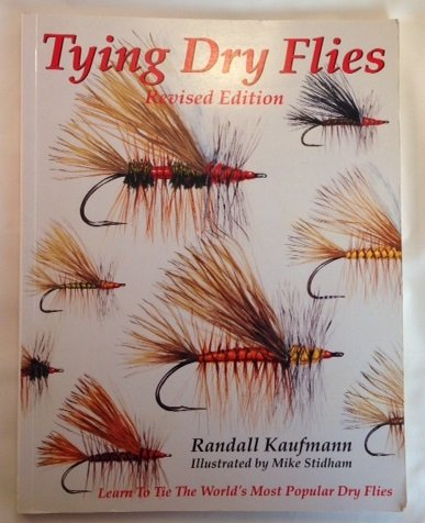9781885212054: Tying Dry Flies: The Complete Dry Fly Instruction and Pattern Manual (Flyfishing Reference)