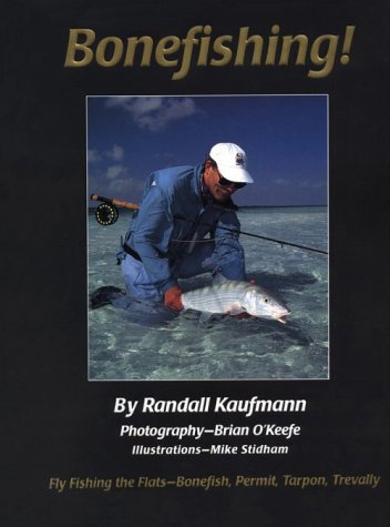 Bonefishing w/ photography by Brian O'Keefe: KAUFMANN (Randall)