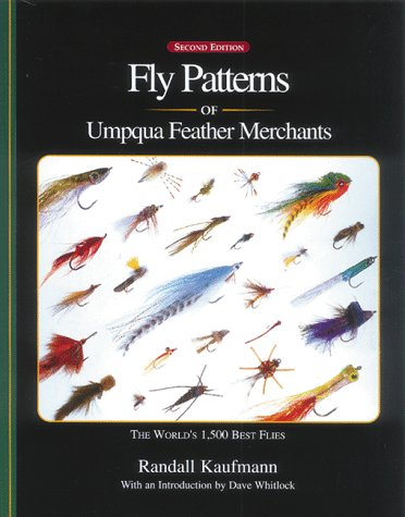 Fly Patterns of Umpqua Feather Merchants: The World's 1,500 Best Flies (188521216X) by Randall Kaufmann
