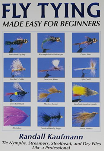 Fly tying made easy for beginners (1885212194) by Randall Kaufmann
