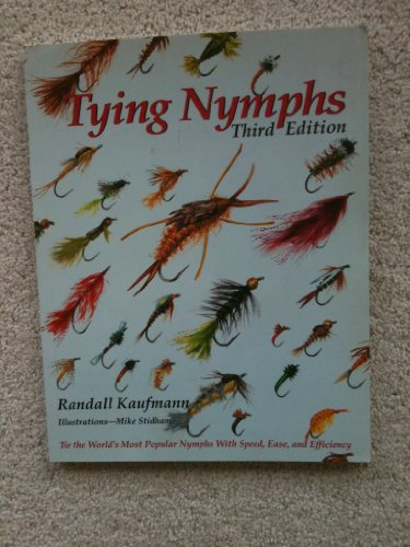 Tying Nymphs: Tie the World's Best Nymphs With Speed, Ease, and Efficiency (1885212216) by Randall Kaufmann