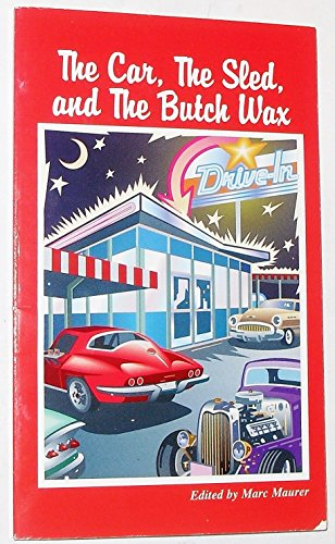 9781885218261: The Car, the Sled, and the Butch Wax