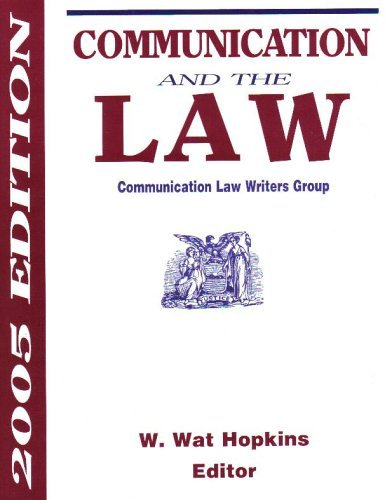 9781885219268: Communication and the Law, 2005 Edition