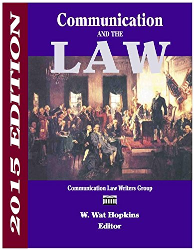 Communication and the Law 2015 Edition: W Watt Hopkins