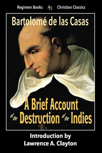9781885219596: A Brief Account of the Destruction of the Indies (Regimen Books Christian Classics)