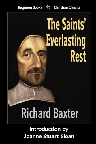 9781885219633: The Saints' Everlasting Rest (Regimen Books Christian Classics)