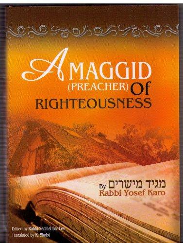 Maggid Mesharim (Preacher of Righteousness): Rabbi Yosef Karo