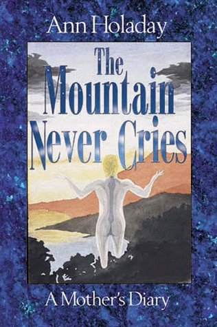9781885221636: The Mountain Never Cries: A Mother's Diary