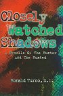 9781885221742: Closely Watched Shadows: A Profile of the Hunter and the Hunted