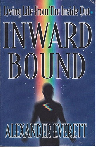 9781885221766: Inward Bound: Living Life from the Inside Out
