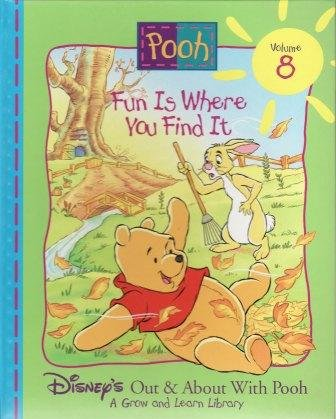Fun is Where You Find It (Disney's Out & About With Pooh, Vol 8): Kidd, Ronald