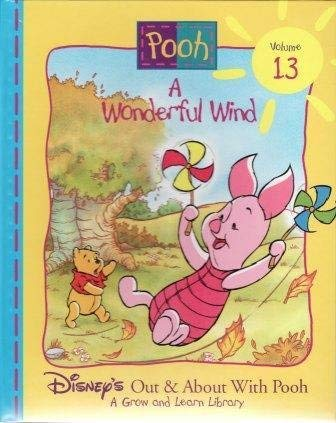 A Wonderful Wind (Disney's Out & About with Pooh, Vol. 13) (9781885222671) by Inc. Disney Enterprises; Ann Braybrooks