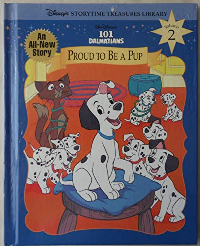 9781885222985: Walt Disney's 101 Dalmatians: Proud to Be a Pup (Disney's Storytime Treasures Library, Vol. 2)